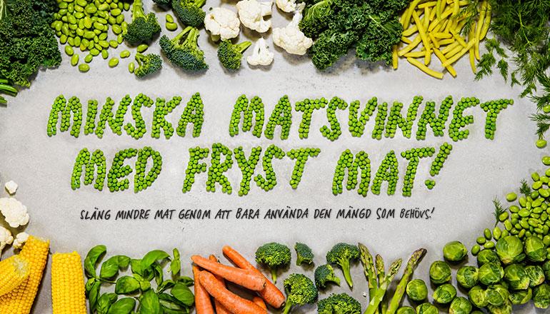 Grönsaker på en varmgrå stenplatta med texten minska matsvinnet med fryst mat skrivet i gröna ärter från Findus